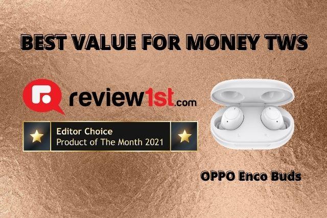 OPPO Enco Buds: TWS Dengan Value Terbaik (Best of the Month 2021)